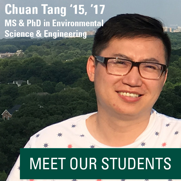 Meet Our Students - Chuan Tang '15, '17 in MS & PhD in Environmental Science & Engineering