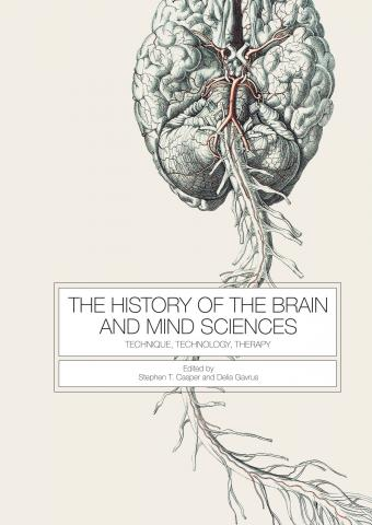 The cover of Clarkson University Associate Professor of History Stephen T. Casper's most recent book, The History of the Brain and Mind Sciences: Technique, Technology, and Therapy.