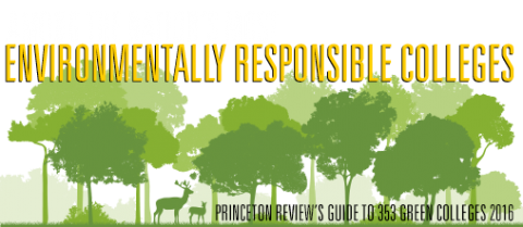 Among the nation's most environmentally responsible colleges, Princeton Review's Guide to 353 Green Colleges 2016