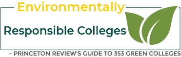 Among the nation's most environmentally responsible colleges, Princeton Review's Guide to 353 Green Colleges